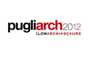 pugliarch2012 #PugliArch2012: Slow Architecture